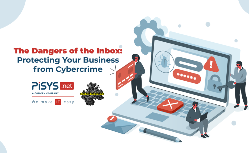 The Dangers of the Inbox – Protecting Your Business from Cybercrime