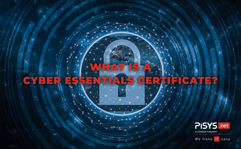 What is a Cyber Essentials Certificate, and How Will It Protect My Business?
